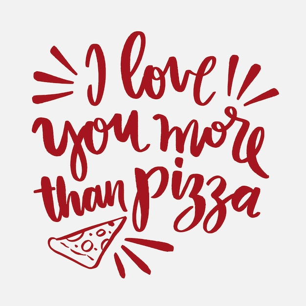 Download I love you more than pizza lettering | Free Vector