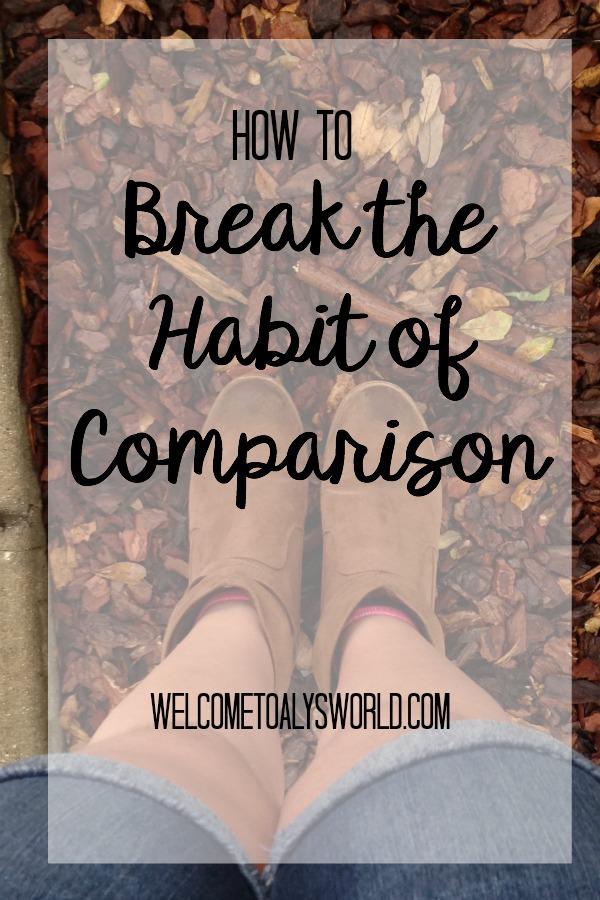 How to Break the Habit of Comparison