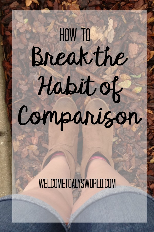 How to Break the Habit of Comparison