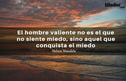 FRASE: El hombre valiente no es el que no siente miedo, sino aquel que conquista el miedo.