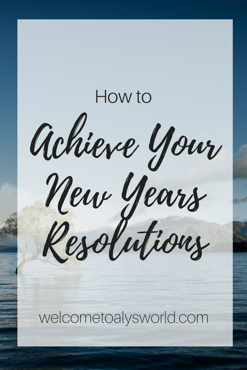 How to Achieve Your New Years Resolutions | Many people fail at keeping their New Years' Resolutions, but with these tips, you'll be able to achieve them!