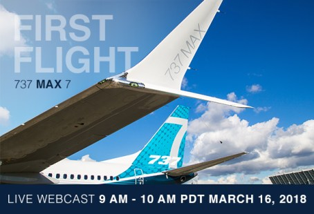 First Flight 737 MAX 7: Live WebCast March 16, 2018