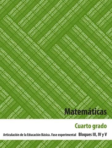 Matematicas 4to. Grado Bloques 3, 4 y 5.