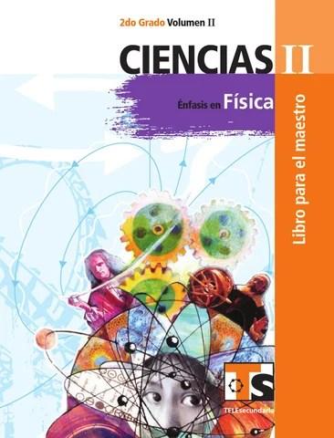 Maestro. Ciencias 2o. Grado Volumen II