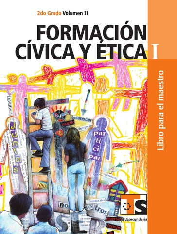 Maestro. Formación Cívica y Ética 2o. Grado Volumen II