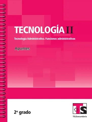 Apuntes 2o. Grado Tecnología II. Tecnología Administrativa