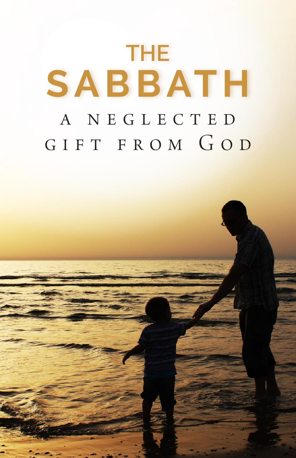 The Sabbath: A Neglected Gift From God by Life, Hope & Truth - issuu