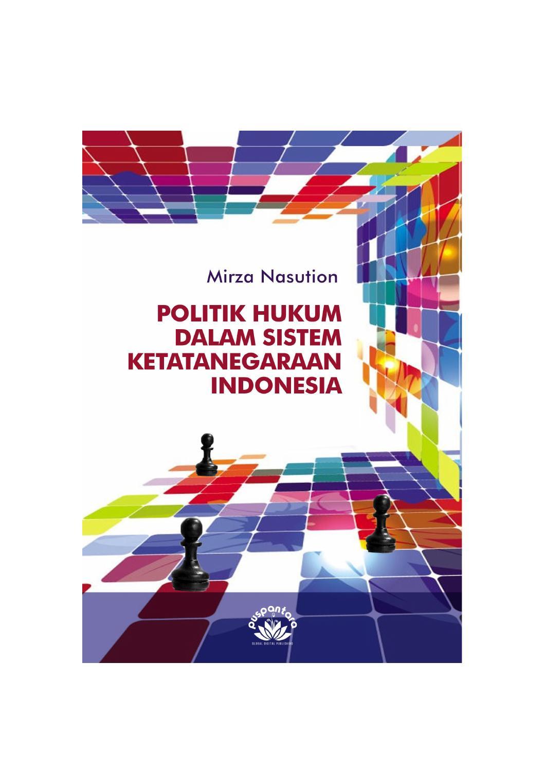 Sistem ketatanegaraan indonesia sebelum dan sesudah amandemen. Politik Hukum Dalam Sistem Ketatanegaraan Indonesia By Puspantara Issuu