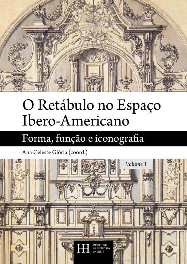 O Retábulo no Espaço Ibero-Americano (1.º Volume) by ...