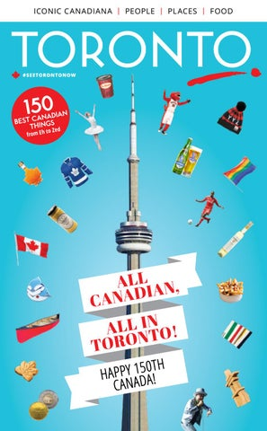 All Canadian, All in Toronto 150 Best Things by Tourism ...