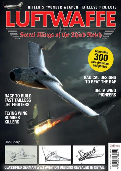 Luftwaffe   Secret Wings of the Third Reich by Mortons Media Group     Luftwaffe   Secret Wings of the Third Reich by Mortons Media Group Ltd    issuu