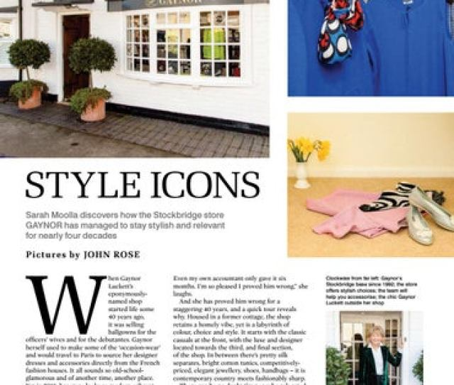 Style Icons Sarah Moolla Discovers How The Stockbridge Store Gaynor Has Managed To Stay Stylish And Relevant For Nearly Four Decades P Ic T U R E S By Joh N
