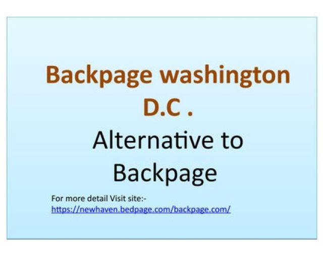Backpage Washington D C Alternative To Backpage For More Detail Visit Https Newhaven Bedpage Com Backpage Com