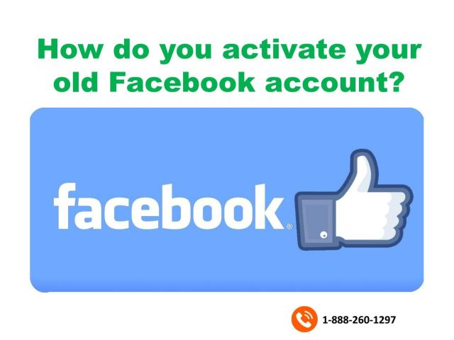 How do you activate your old Facebook account 16-16-16-16297 by