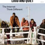 Loud And Quiet 125 The Internet By Loudandquiet Issuu