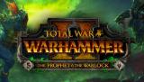 Total War : WARHAMMER 2 - The Prophet & The Warlock