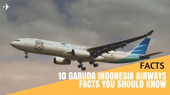 10 Facts You Should Know About Garuda Indonesia Gotravelyourway The Airline Blog