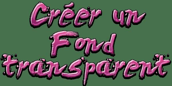 Créer un fond transparent - Maripiou Sims