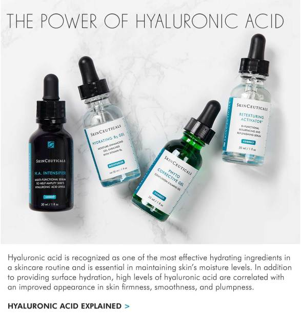 THE POWER OF HYALURONIC ACID - Hyaluronic acid is recognized as one of the most effective hydrating ingredients in a skincare routine and is essential in maintaining skin's moisture levels. In addition to providing surface hydration, high levels of hyaluronic acid are correlated with an improved appearance in skin firmness, smoothness, and plumpness. - HYALURONIC ACID EXPLAINED >