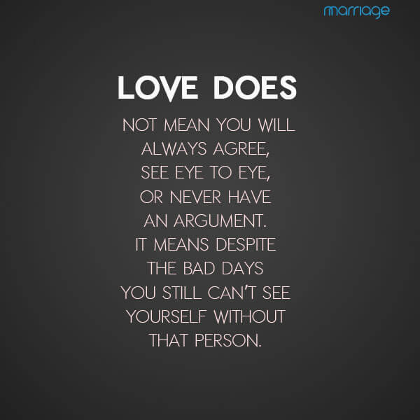 Image of: Positive Quotes Love Does Not Mean You Will Always Agree See Eye To Eye Or Never Events Greetings Marriage Quotes Inspirational Positive Quotes On Marriage