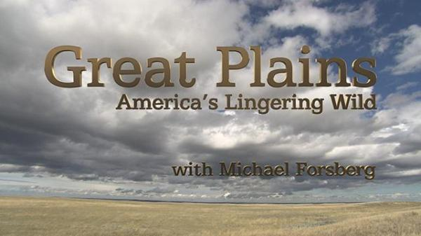Great Plains: America's Lingering Wild - Twin Cities PBS