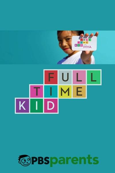 Full-Time Kid