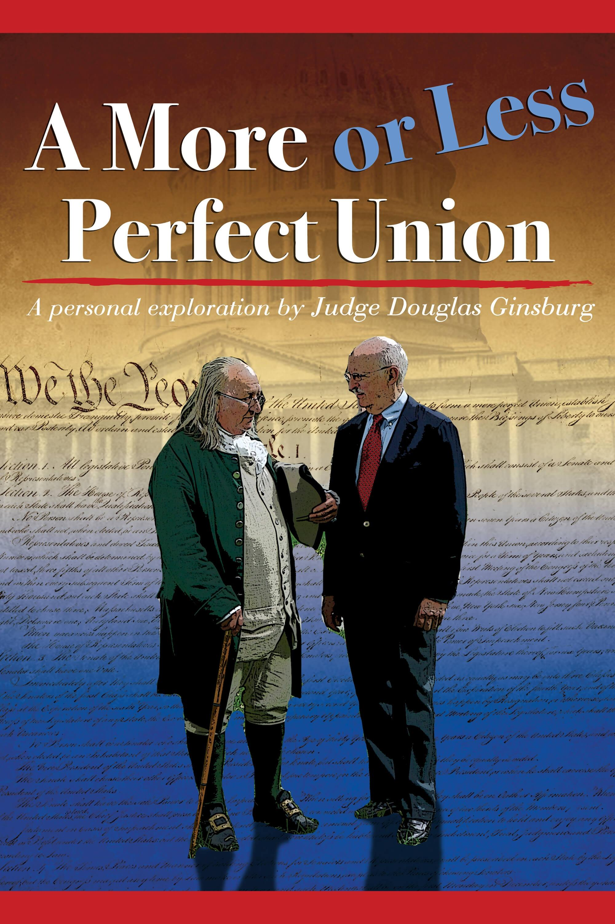 A More Or Less Perfect Union A Personal Exploration By