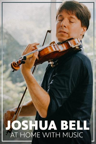 Joshua Bell: At Home With Music