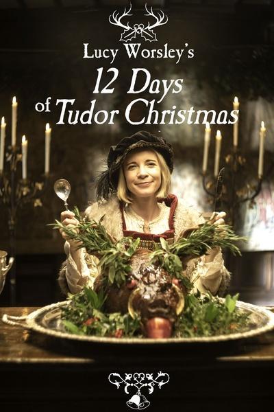 Lucy Worsley's 12 Days of Tudor Christmas