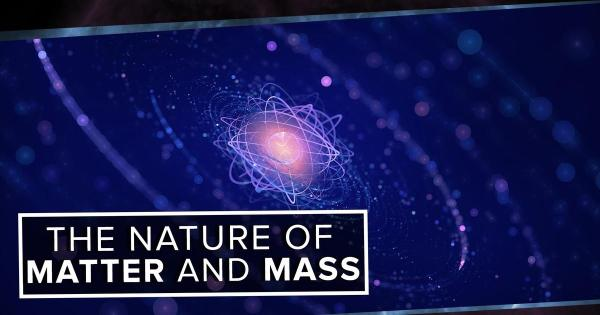 The True Nature of Matter and Mass | PBS Space Time | PBS