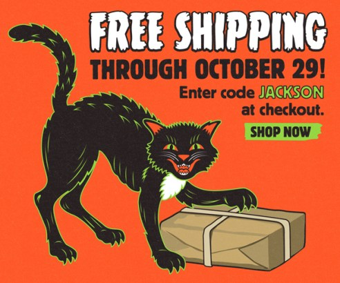 Free shipping through October 29! Enter code JACKSON at checkout. Shop now.
