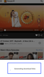Sony Liv Download Links generation please wait