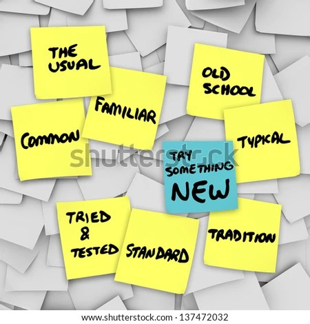 The words Try Something New on a different color sticky note from the other yellow notes on a bulletin board telling you to follow a change in routine for improved results
