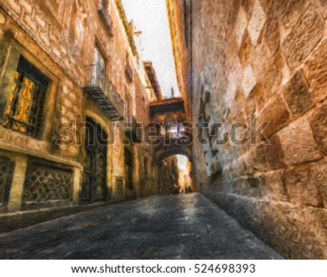 Gothic Quarter Barcelona Spain Oil Painting Effect