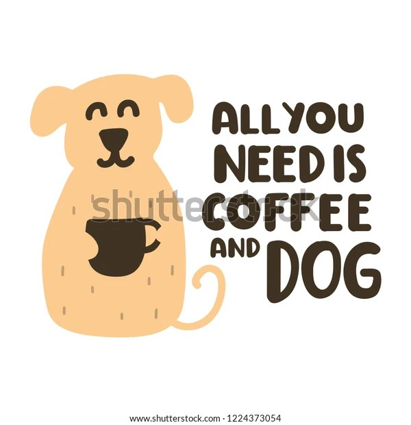 Download All You Need Coffee Dog Vector Stock Vector (Royalty Free ...