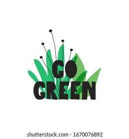 Go Green Quotes Images Stock Photos Vectors Shutterstock