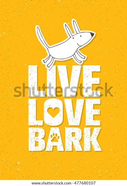 Download Live Love Bark Quote Funny Whimsical Stock Vector (Royalty ...