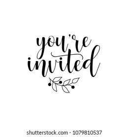 You Re Invited Hand Drawn Lettering Phrase Isolated On The White Background