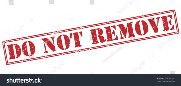 Do Not Remove Stamp Stock Photo 428050291 : Shutterstock