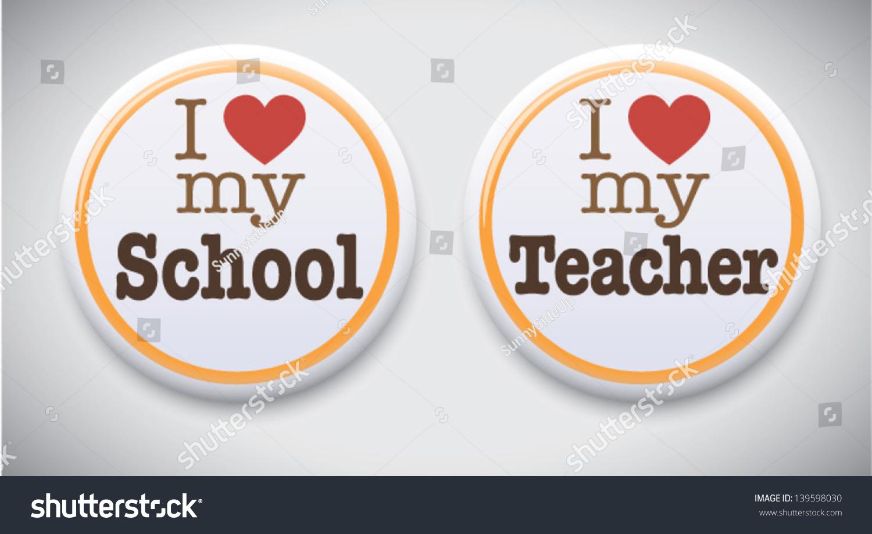 Love My Teacher Love My School Stock Vector