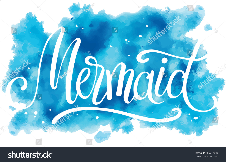 Mermaid Hand Written Lettering On Watercolor Stock Vector