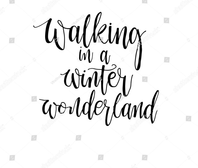 Walking In A Winter Wonderland Phrase For Poster Or Design For Cups T Shirt