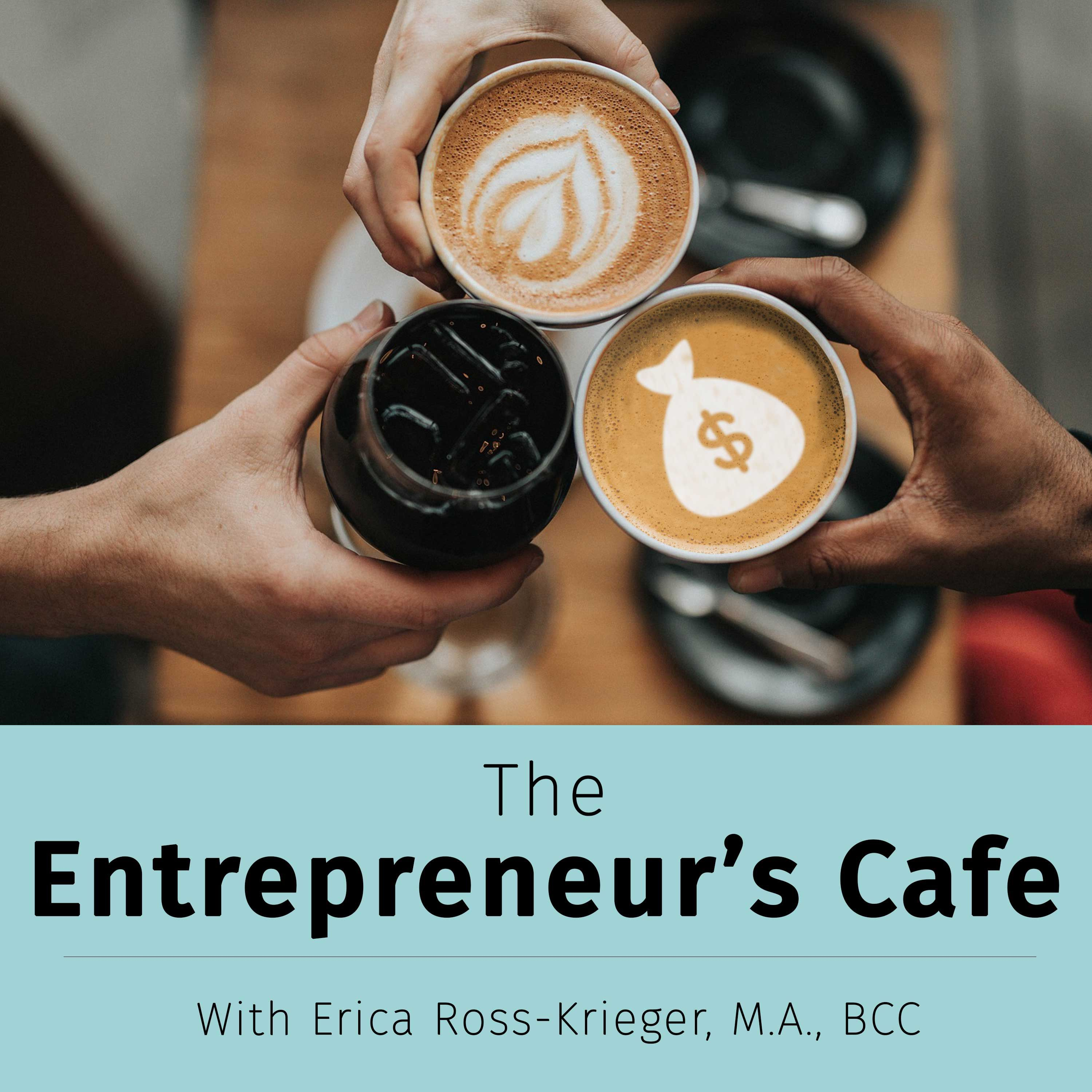 The Entrepreneur's Café: Creating True Wealth from the Inside Out