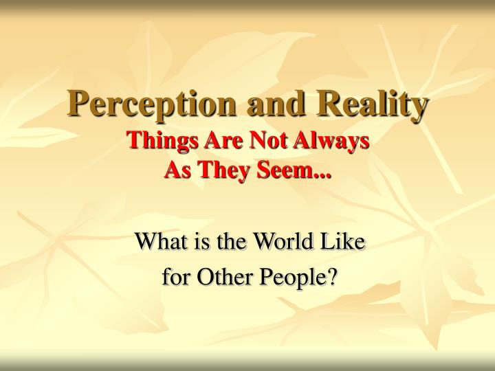 Image result for Reality is not always what appears to be pictures