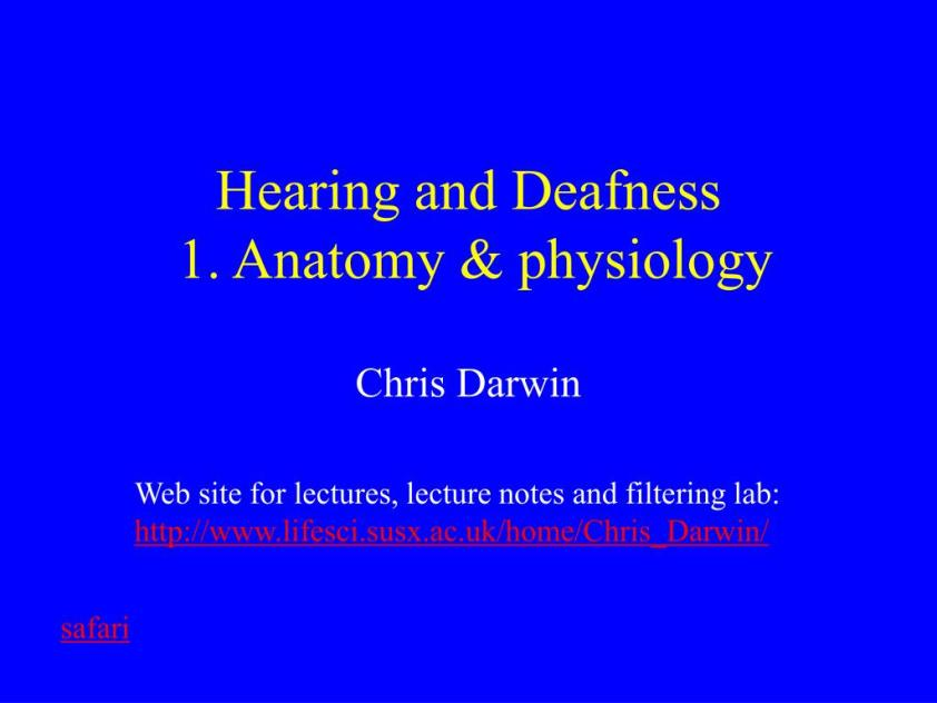 PPT - Hearing and Deafness 1. Anatomy & physiology ...