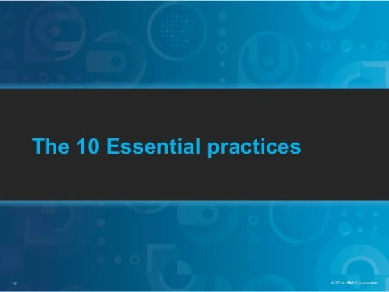 10 Security Essentials Every CxO Should Know 12      2014 IBM Corporation The 10 Essential practices