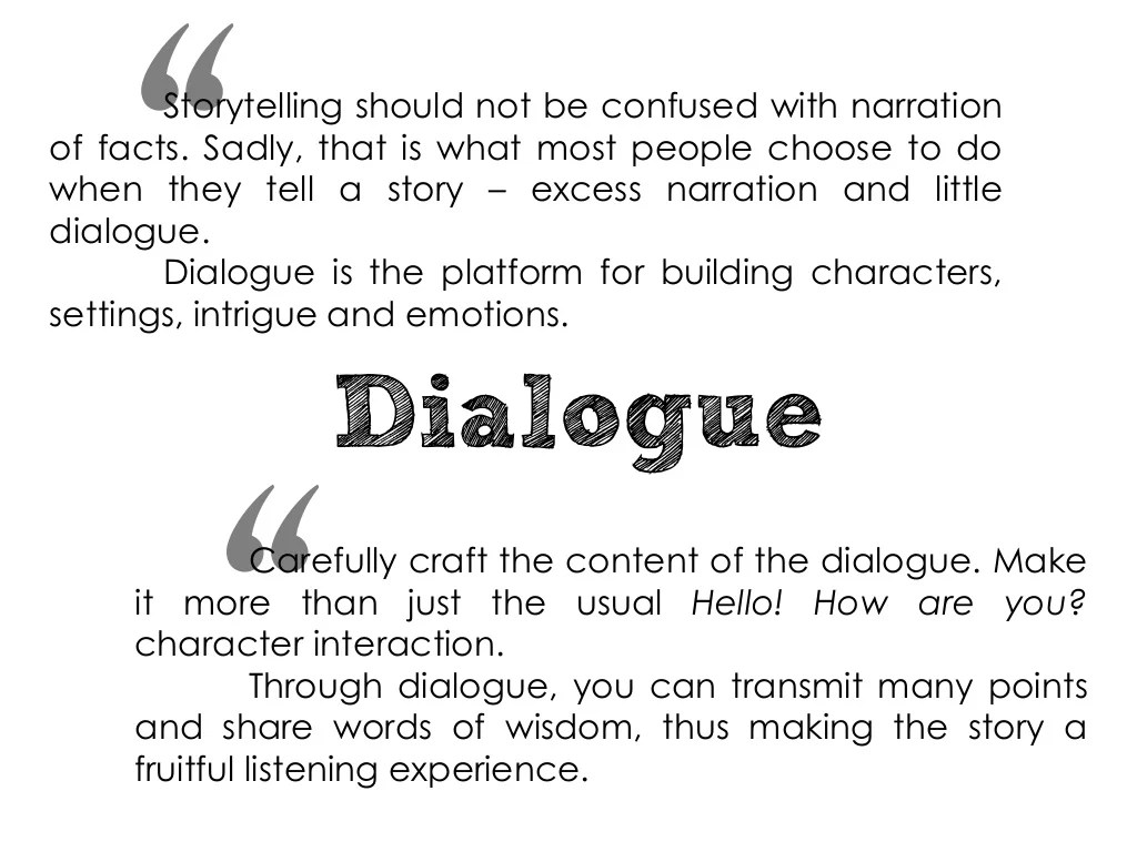 Dialogue Storytelling Should Not Be