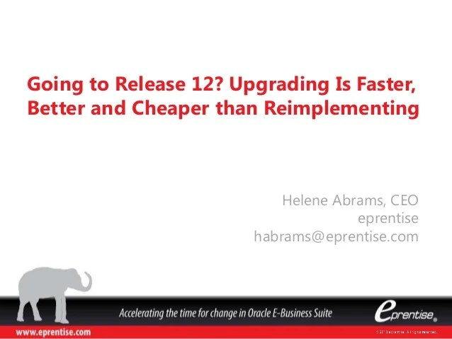 Going to Oracle EBS Release 12? Upgrading Is Faster ...
