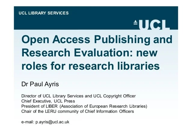 Open Access Publishing and Research Evaluation: New Roles for Research Libraries