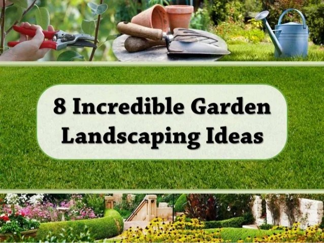 8 incredible garden landscaping ideas Contact P M Gonzalez Landscaping to get all these landscaping and garden  services in Princeton  NJ 8 incredible garden landscaping ideas 8 incredible